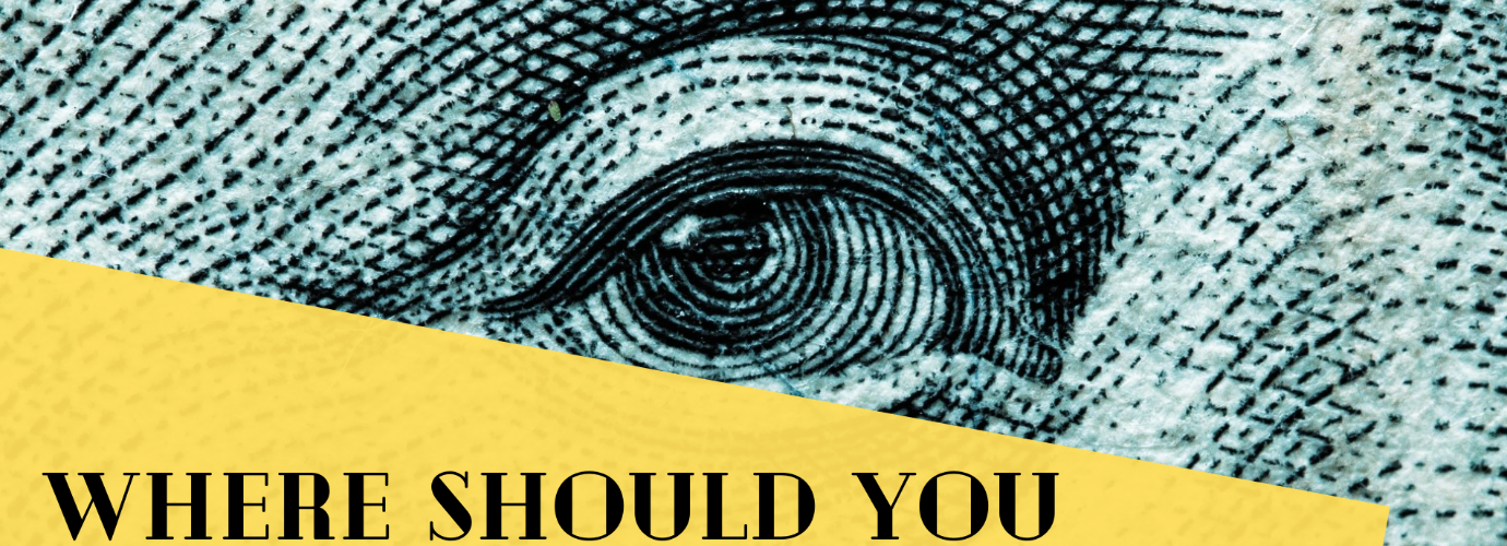 Where Should You Put Your Money?